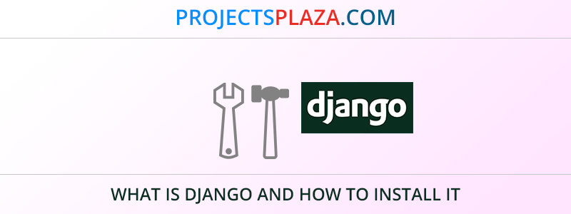 what-is-django-and-how-to-install-it