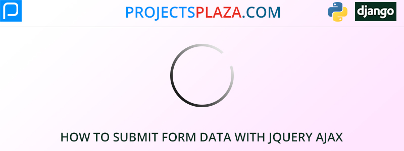 how-to-submit-form-data-with-jquery-ajax-in-django