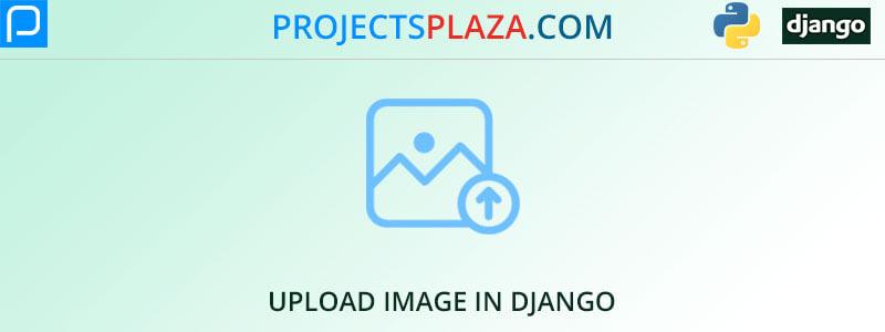 how-to-upload-image-in-django